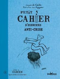 Jacques de Coulon - Petit cahier d'exercices anti-crise.