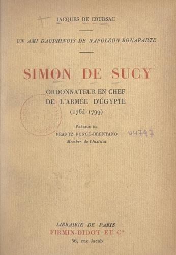Simon de Sucy, ordonnateur en chef de l'armée d'Égypte (1764-1799). Un ami dauphinois de Napoléon Bonaparte