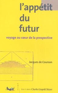 Jacques de Courson - L'appétit du futur - Voyage au coeur de la prospective.