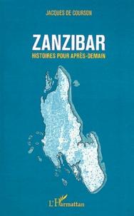 Jacques de Courson - Zanzibar - Histoires pour après-demain.
