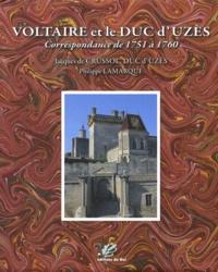 Jacques de Crussol d'Uzès et Philippe Lamarque - Voltaire et le duc d'Uzès - Correspondance de 1751 à 1760.