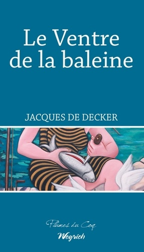 Jacques De Decker - Le Ventre de la baleine - Roman noir politique.