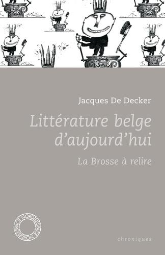 Littérature belge d'aujourd'hui. La brosse à relire