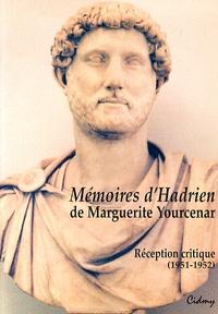 Jacques De Decker - Mémoires d'Hadrien de Marguerite Yourcenar - Réception critique (1951-1952).