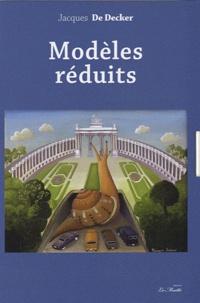 Jacques De Decker - Modèles réduits.