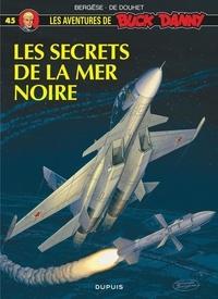 Jacques de Douhet et Francis Bergèse - Les aventures de Buck Danny Tome 45 : Les secrets de la mer noire.