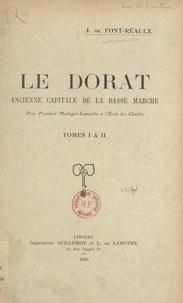 Jacques de Font-Réaulx - Le Dorat, ancienne capitale de la Basse-Marche (tomes 1 & 2).