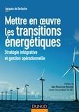 Jacques de Gerlache - Mettre en oeuvre les transitions énergétiques - Stratégie intégrative et gestion opérationnelle.