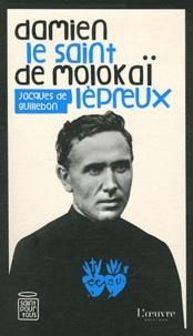 Jacques de Guillebon - Damien de Molokaï - Le saint lépreux.