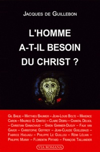 Jacques de Guillebon - L'homme a-t-il besoin du Christ ?.