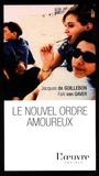 Jacques de Guillebon et Falk Van Gaver - Le nouvel ordre amoureux.
