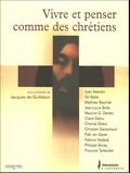 Jacques de Guillebon et Juan Asensio - Vivre et penser comme des chrétiens.