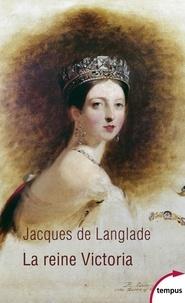Jacques de Langlade - La reine Victoria.