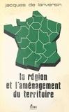 Jacques de Lanversin et Gilbert Payet - La Région et l'aménagement du territoire.
