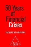 Jacques de Larosière - 50 Years of Financial Crises.