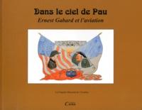 Jacques de Lautrec et Jean-Louis Maffre - Ernest Gabard et l'aviation.