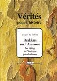 Jacques de Mahieu - Drakkars sur l'Amazone - Les Vikings de l'Amérique précolombienne.