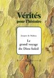 Jacques de Mahieu - Le grand voyage du Dieu-Soleil.