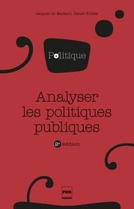 Jacques de Maillard et Daniel Kübler - Analyser les politiques publiques.