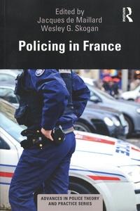 Jacques de Maillard et Wesley G. Skogan - Policing in France.