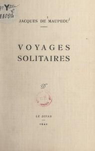 Jacques de Maupeou - Voyages solitaires.