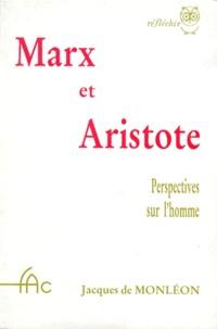 Jacques de Monleon - MARX ET ARISTOTE. - Perspectives sur l'homme.