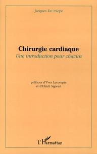 Chirurgie cardiaque- Une introduction pour chacun - Jacques De Paepe |