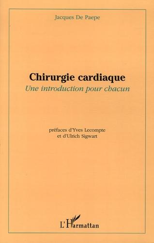 Jacques De Paepe - Chirurgie cardiaque - Une introduction pour chacun.