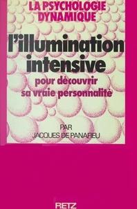Jacques de Panafieu et Jacques Mousseau - L'illumination intensive.