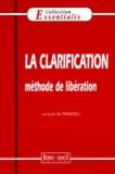 Jacques de Panafieu - La clarification - Méthode de libération.