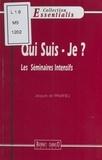 Jacques de Panafieu - Qui suis-je ? - Les séminaires intensifs.