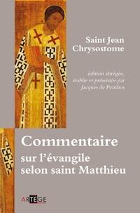 Jacques de Penthos et  Saint Jean Chrysostome - Commentaire sur l'évangile selon saint Matthieu.