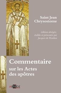 Jacques de Penthos et  Saint Jean Chrysostome - Commentaire sur les Actes des apôtres.