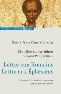 Jacques De Penthos et Saint Jean Chrysostome - Homélies sur les épîtres de saint Paul T2 - Commentaire de l'épitre aux Romains.