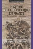 Jacques de Saint Victor et Thomas Branthôme - Histoire de la République en France - Des origines à la Ve République.