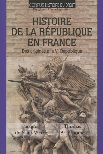 Histoire de la République en France. Des origines à la Ve République