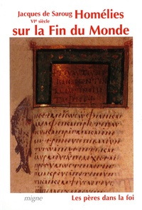 Jacques de Saroug - La Fin du monde - Homélies eschatologiques.