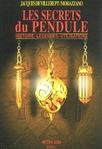 Jacques de Villerupt et  Morazzano - Les secrets du pendule - Histoire, légendes, utilisations.