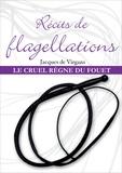 Jacques de Virgans - Récits de flagellation Tome 3 - Le Cruel Règne du fouet.