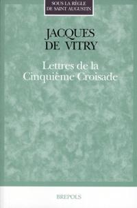 Jacques de Vitry - Lettres de la cinquième croisade.
