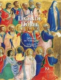 Jacques de Voragine - La légende dorée illustrée par les peintres de la Renaissance italienne.