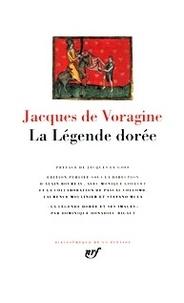 Jacques de Voragine - La légende dorée.