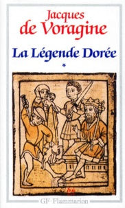 Jacques de Voragine - La légende dorée - Tome 1.