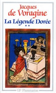 Jacques de Voragine - La Légende Dorée - Tome 2.