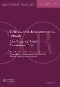 Jacques de Werra - Défis du droit de la concurrence déloyale - Actes de la Journée de Droit de la Propriété Intellectuelle du 14 février 2014.