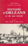 Jacques Debal - Histoire d'Orléans et de son terroir.