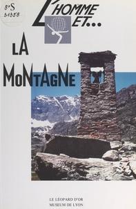 Jacques Debelmas et Louis David - L'homme et la montagne.