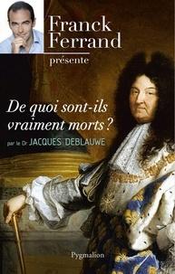 Jacques Deblauwe - De quoi sont-ils vraiment morts ?.
