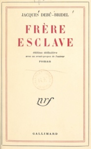 Jacques Debû-Bridel - Frère esclave.