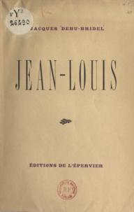 Jacques Debû-Bridel et Eric Lancaster - Jean-Louis.